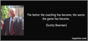 More Scotty Bowman Quotes