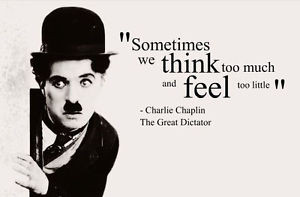 ... -Print-Charlie-Chaplin-Quote-We-Think-too-Much-Picture-Poster-Art