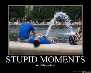stupid-moments.jpg