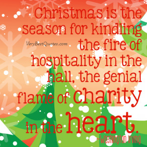 Christmas is the season for kindling the fire of hospitality in the ...