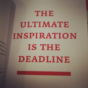 Quote of the day. #deadline #inspiration