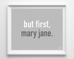 Marijuana Poster But First Mary Jane Weed by InkistPrints on Etsy, $11 ...