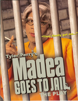 Tyler Perry's Madea Goes to Jail (play)