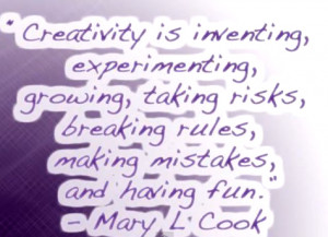 ... , taking risks, breaking rules, making mistakes, and having fun