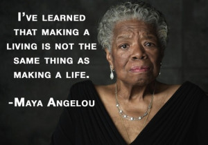 Maya Angelou (@DrMayaAngelou) May 23, 2014
