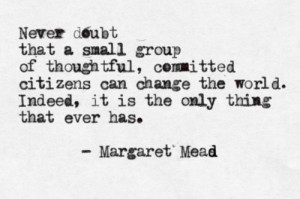 posted 2 years ago # margaret mead # quote 122 notes