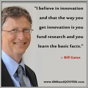 innovation and that the way you get innovation is you fund research ...