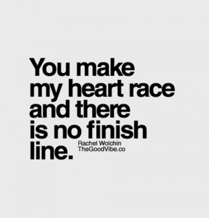 Go Back > Gallery For > You Make My Heart Race Quotes