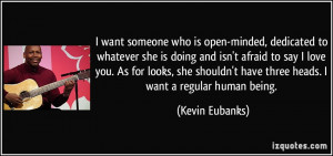 quote-i-want-someone-who-is-open-minded-dedicated-to-whatever-she-is ...