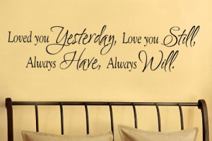 Loved you yesterday 11x45 Vinyl Lettering Wall Quotes Words Sticky Art