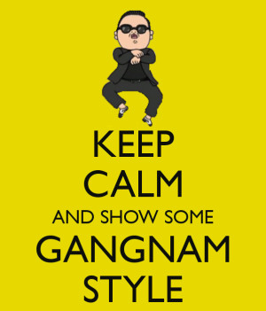 , funny quote, gangnam, gangnam style, k-pop, keep calm, keep calm ...