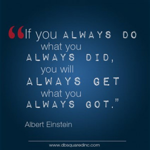... quotes workplace inspiration creativity keep doing what you always do