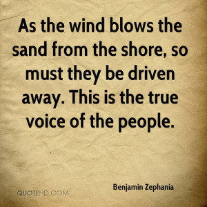 As the wind blows the sand from the shore, so must they be driven away ...