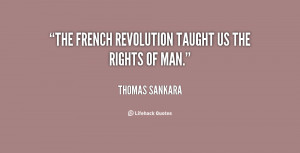 The French revolution taught us the rights of man.""