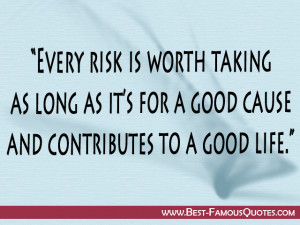 ... for a good cause and contributes to a good life. – Richard Branson