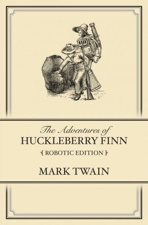 Huckleberry Finn Robotic Edition Diani Devine