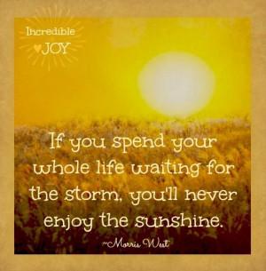Enjoy the sunshine quote via www.Facebook.com/IncredibleJoy