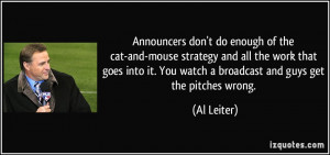 Announcers don't do enough of the cat-and-mouse strategy and all the ...