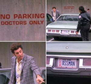 Doctor Cosmo Kramer. Proctology.