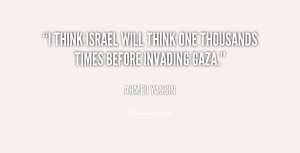 think Israel will think one thousands times before invading Gaza ...