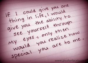 Could Give You One Thing In Life, I Would Give You The Ability To See ...