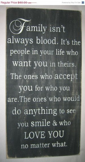 family isn't always blood. so very true!!! I love our family and ...