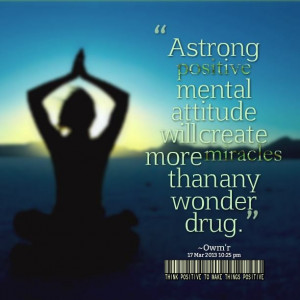 strong positive attitude will create miracles