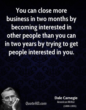 You can close more business in two months by becoming interested in ...