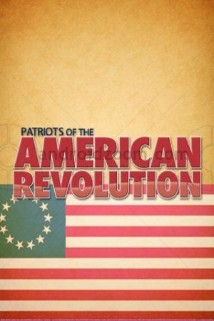 American Revolution Patriots Quotes