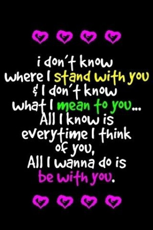 wanna be with you...
