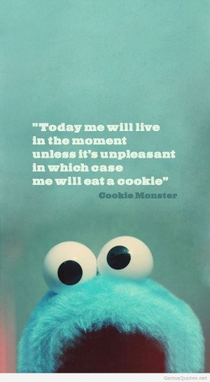 Cookie Monster best ever quote