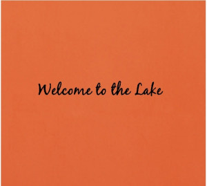 welcome to the lake quotes wall words wall decals wall lettering