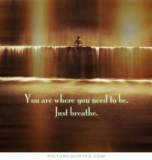 Just Breathe Quotes And Sayings Just breathe picture quote #1