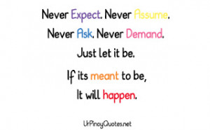 Quote : Never Expect. Never Assume.