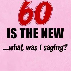 60_is_the_new_footed_pajamas.jpg?height=250&width=250&padToSquare=true