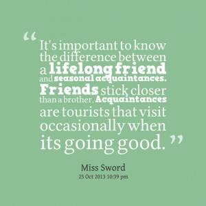 between a lifelong friend and seasonal acquaintances friends ...