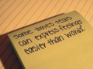 Sometimes tears can express feelings easier than words