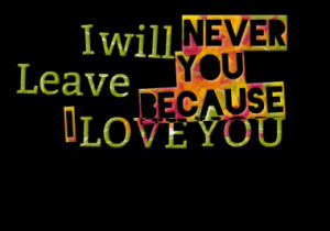 370-i-will-never-leave-youbecause-i-love-you_380x280_width.png