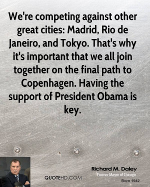 We're competing against other great cities: Madrid, Rio de Janeiro ...