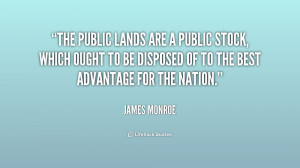 The public lands are a public stock, which ought to be disposed of to ...