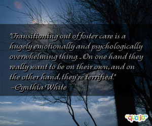 Transitioning out of foster care is a hugely emotionally and ...