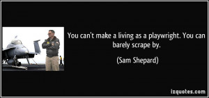 More Sam Shepard Quotes