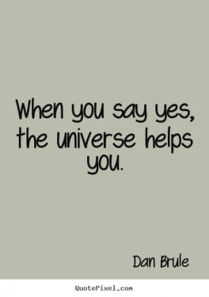 Say Yes to Life Quotes