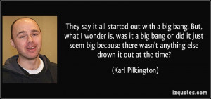 More Karl Pilkington Quotes