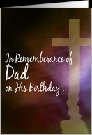 In Remembrance - Dad on His Birthday card - Product #474648