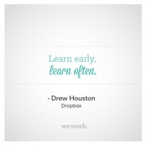 WeWork Inspirational Quote // Drew Houston, Dropbox