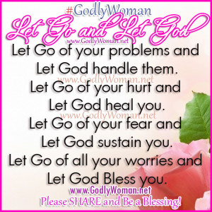 Let go of all your worries and let God bless you