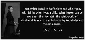 remember I used to half believe and wholly play with fairies when I ...