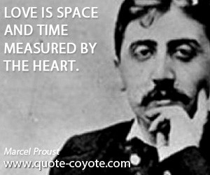 quotes Love is space and time measured by the heart