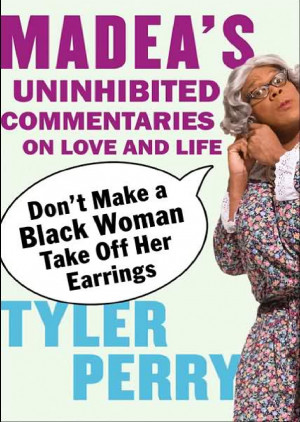 Madea Madea's Bad Advice